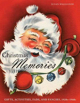 christmas memories gifts activities fads  fancies    susan waggoner