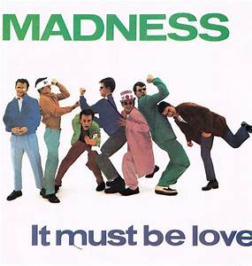 MADNESS-it must be love - SHM records