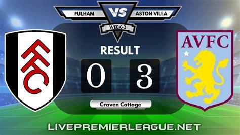 Fulham Vs Aston Villa | Week 3 Result 2020