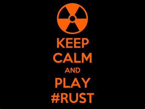 rust play calm keep poster ger matic months ago years