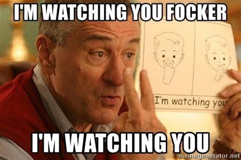 I M Watching You Meme - pics for gt im watching you meme