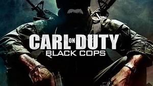 Carl On Duty Black Cops Call Of Duty Black Ops Flickr