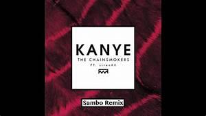 The Chainsmokers - Kanye (Sambo Future House Remix) - YouTube