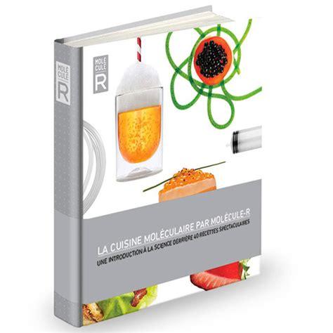 livre cuisine livre la cuisine moléculaire 40 recettes spectaculaires