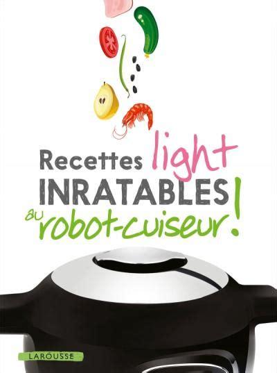recettes light inratables au robot cuiseur editions