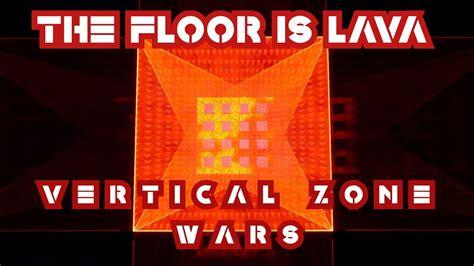 vertical zone wars  floor  lava  map
