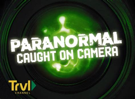 Paranormal Caught on Camera TV Show Air Dates & Track ...