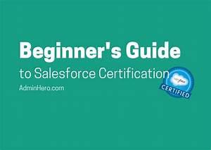Beginner U2019s Guide To Salesforce Certification