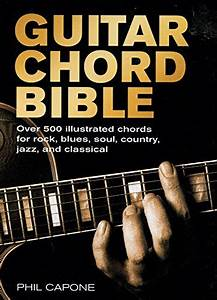 Guitar Chord Bible  Music Bibles  By Capone  Phil  Chartwell Books 9780785820833 Spiral
