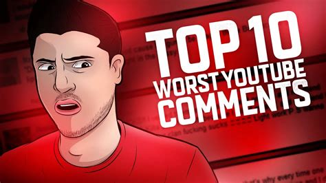 Top 10 Worst Youtube Comments! Youtube