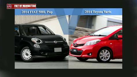 Fiat 500 Manhattan by 2014 Fiat 500 Pop Vs 2014 Toyota Yaris Manhattan Ny