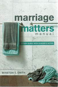 Marriage Matters Manual  Study Guide With Leader U0026 39 S Notes