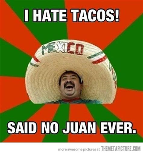 Mexican Sombrero Meme I Tacos The Meta Picture