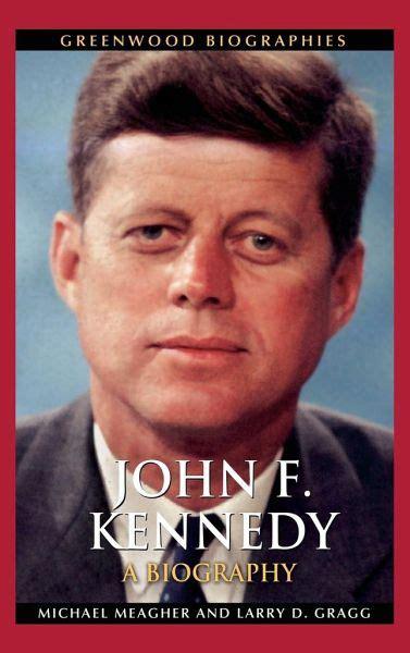 John F Kennedy Von Meagher Michael E Ph D Larry Dale