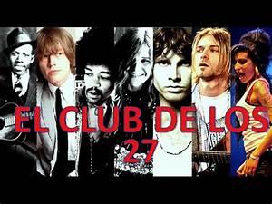 Club Des 27 : el club de los 27 youtube ~ Medecine-chirurgie-esthetiques.com Avis de Voitures