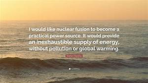 Stephen Hawking... Fusion Energy Quotes