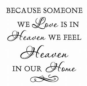because someone we love is in heaven With because someone we love is in heaven vinyl lettering