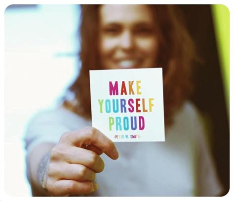 Make Yourself Proud Quotes Quotesgram