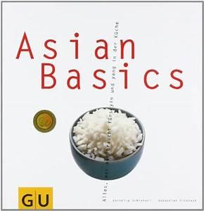 Alles Was Man Braucht : asian basics alles was man braucht f r das yin und yang in der k che gu basic cooking von ~ Indierocktalk.com Haus und Dekorationen