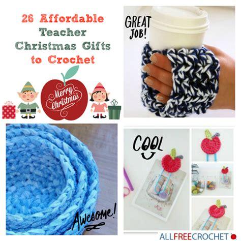 cheap teacher christmas gifts 26 affordable gifts to crochet allfreecrochet