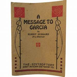 1917 a message to garcia elbert hubbard roycrofters book With a letter to garcia book