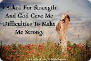 bible quotes on strength | Asked For Strength And God Gave ...