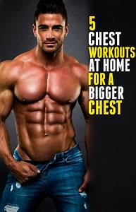 Top 5 Chest Workouts At Home For A Bigger Chest