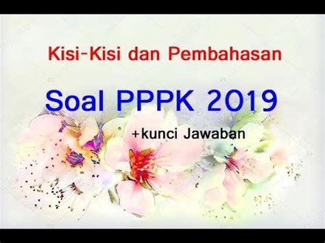 Seleksi pengadaan pppk terdiri atas 2 (dua) tahap, yaitu : Kisi Kisi Soal PPPK 2019 dan Kunci Jawaban Pembahasan ...