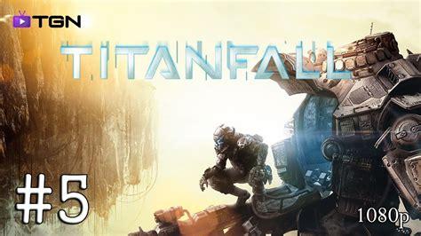 Titanfall Gameplay Xbox One 1080p 5 Titanfall Livestream