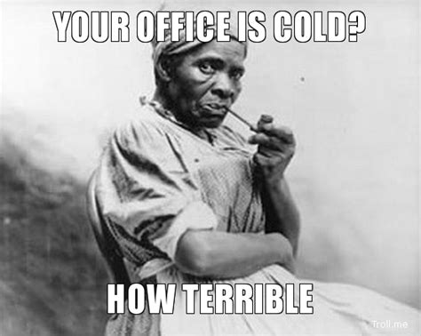 Slave Memes - memes for the cold