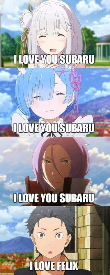 Re Zero Memes - because felix it s the best re zero anime pinterest anime kara and memes