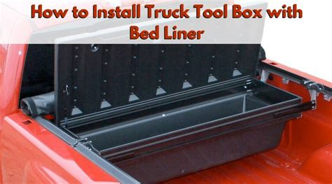 Small Truck Bed Tool Box by How To Install Truck Tool Box With Bed Liner Attach It