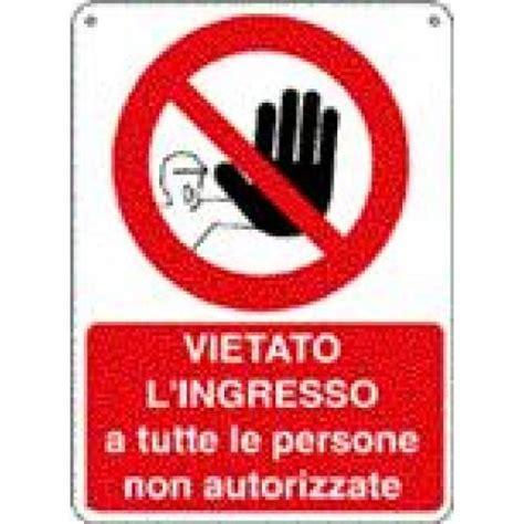 Cartello Vietato L Ingresso by Cartello Vietato L Ingresso A Tutte Le Persone Non