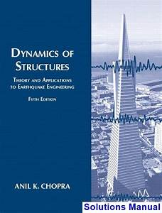 Solutions Manual For Dynamics Of Structures 5th Edition By