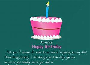 Happy Early Birthday wishes, Advance Birthday Quotes