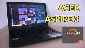 Acer Aspire 3 With Amd Ryzen 3 Processor Review