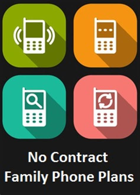 cell phone family plans no contract cell phone plans guide