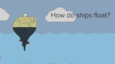 why ship floats on water and doesn t sink how do ships float buoyancy youtube