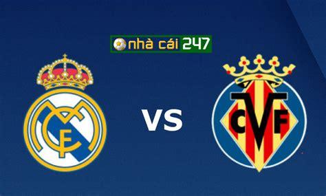 Real Madrid vs Villarreal - Kèo bóng đá ngày 17/07/2020