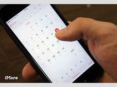 Calendar App The Ultimate Guide iMore