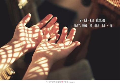how the light gets in we are all broken that s how the light gets in