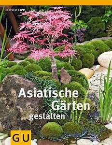 Asiatische Gärten Gestalten : asiatische g rten gestalten buch gu ~ Sanjose-hotels-ca.com Haus und Dekorationen