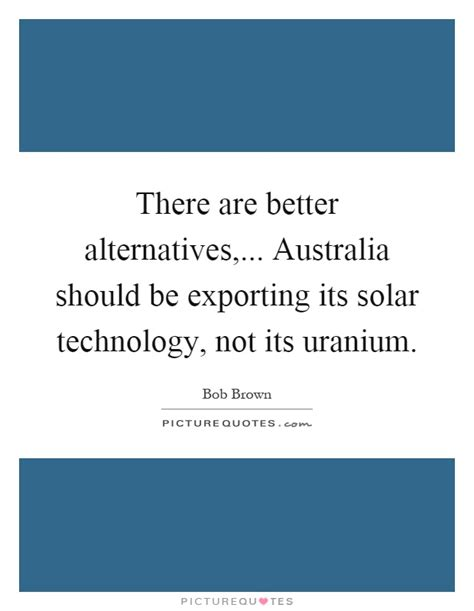 there are better alternatives australia should be
