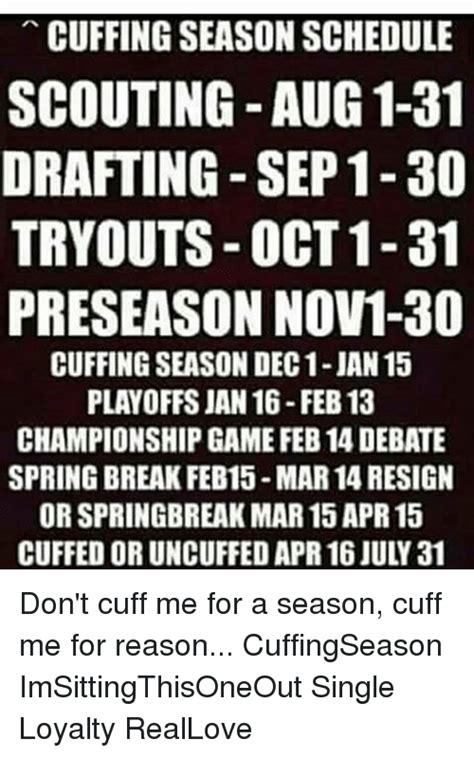 Cuffing Season Meme - cuffing season schedule scouting aug 1 31 drafting sep 1 30 tryouts oct 1 31 preseason nov1 30