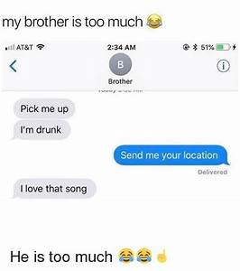 My Brother Loves Me Too Much Vostfr : my brother is too much l at t 234 am brother pick me up i 39 m drunk send me your location ~ Maxctalentgroup.com Avis de Voitures