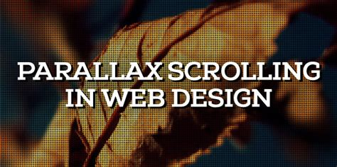 Parallax Scrolling Effect In Web Design 25 Creative