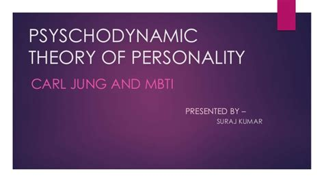 Psyschodynamic Theory Of Personality, Carl Jung And Mbti