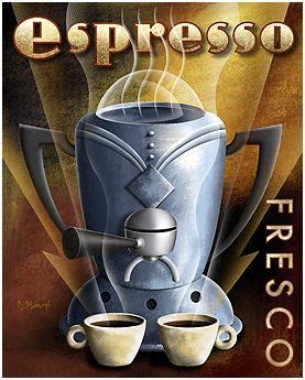 This color is chemical free and makes your hairs shiny and soft. ESPRESSO FRESCO | Coffee artwork, Art deco, Art deco posters