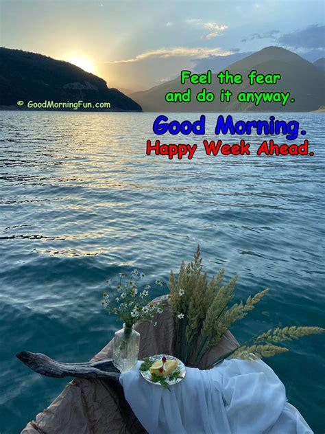 Happy Week Ahead Inspirational Quotes - Good Morning Fun