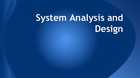 system analysis and design system analysis and design part2